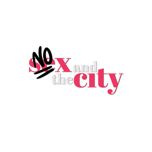 NO SEX AND THE CITY- T-Shirt