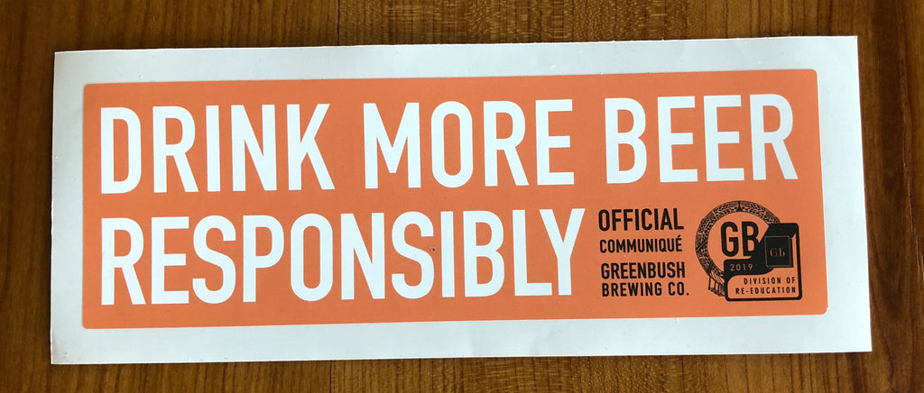 Drink More Beer Responsibly Bumper Sticker