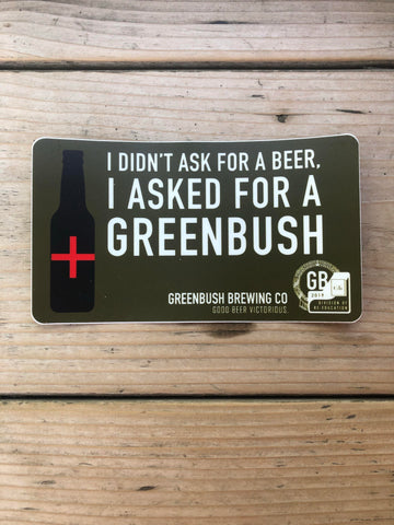 I Asked for a Greenbush Sticker