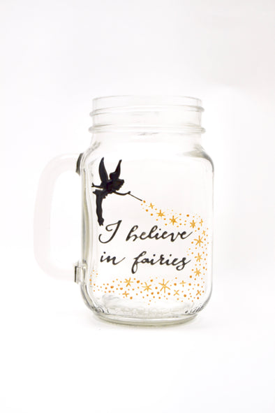 I Believe In Fairies Drinking Jar