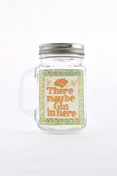 There May Be Gin....Drinking Jar