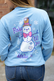 """Flake It 'Til You Make It"" LS T-Shirt"
