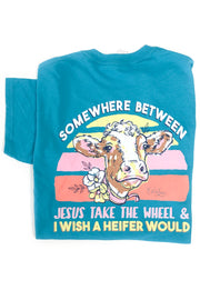 """Wish a Heifer Would"" Chloe Lane Tee S/S"