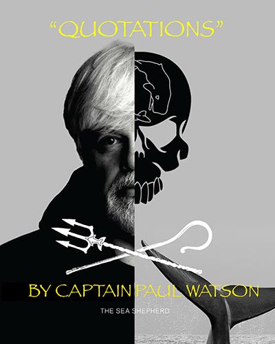 Quotations from Captain Paul Watson