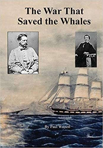 [Autographed] Hardcover of The War that Saved the Whales: The Confederate War Against the Yankee Whalers