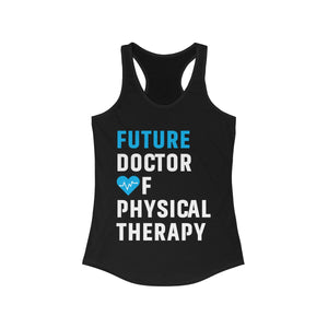 Future Doctor Of Physical Therapy Racerback Tank