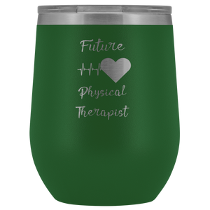 Future Physical Therapist Wine Tumbler