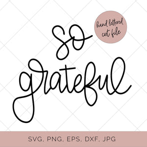 So Grateful Cut File - flowerchildmockups