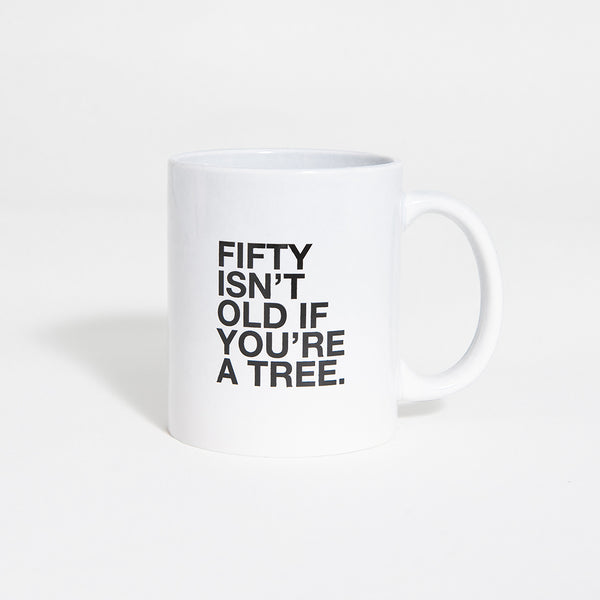 50 Isn't Old If You're a Tree Mug
