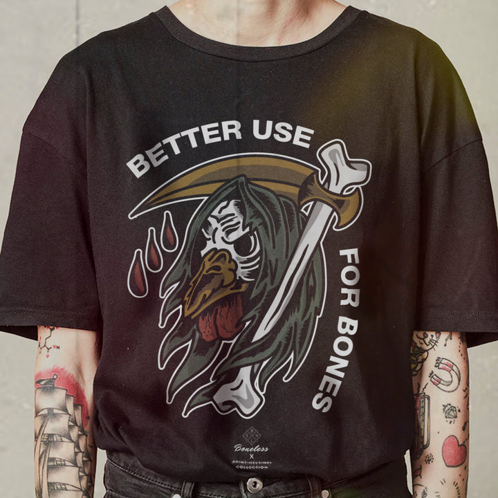 Boneless - BETTER USE FOR BONES T-paita