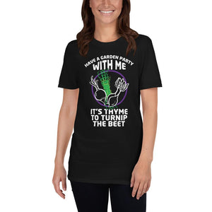 Have a Garden Party With Me T-Shirt - Clicksstars