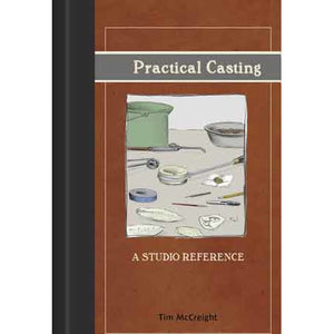 Practical Casting - A Studio Reference - Tim McCreight