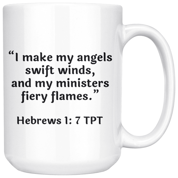 Drinkware - Hebrews 1:7 TPT - 15oz Mug