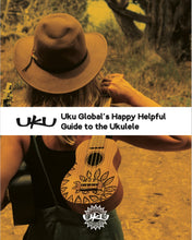 Load image into Gallery viewer, Uku Global's Happy Helpful Guide to the Ukulele