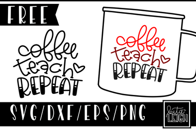 FREE Coffee Teach Repeat SVG