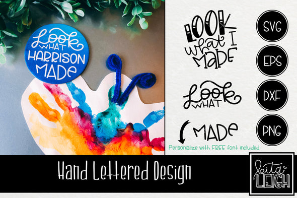 Look What Made Hand Lettered Rounds SVG with FREE Font