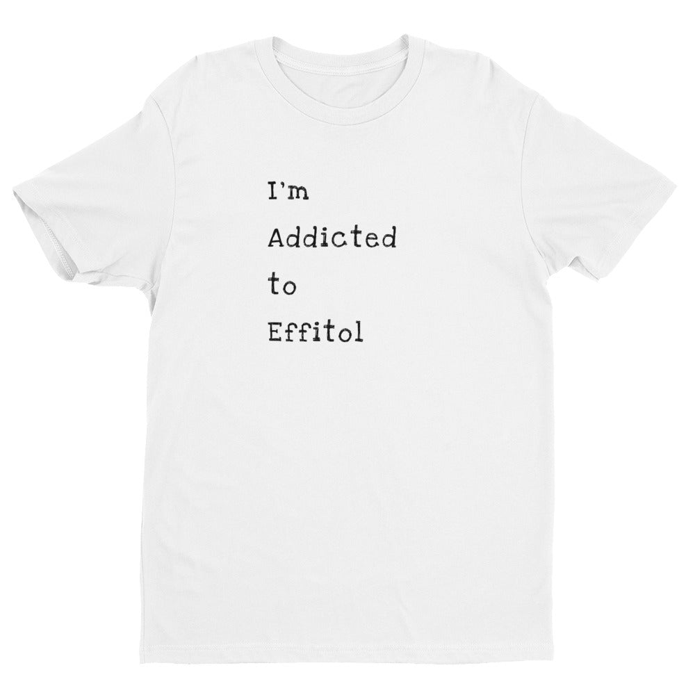 Men's Form-Fitting T-Shirt - 'I'm Addicted to Effitol' (grey, white)