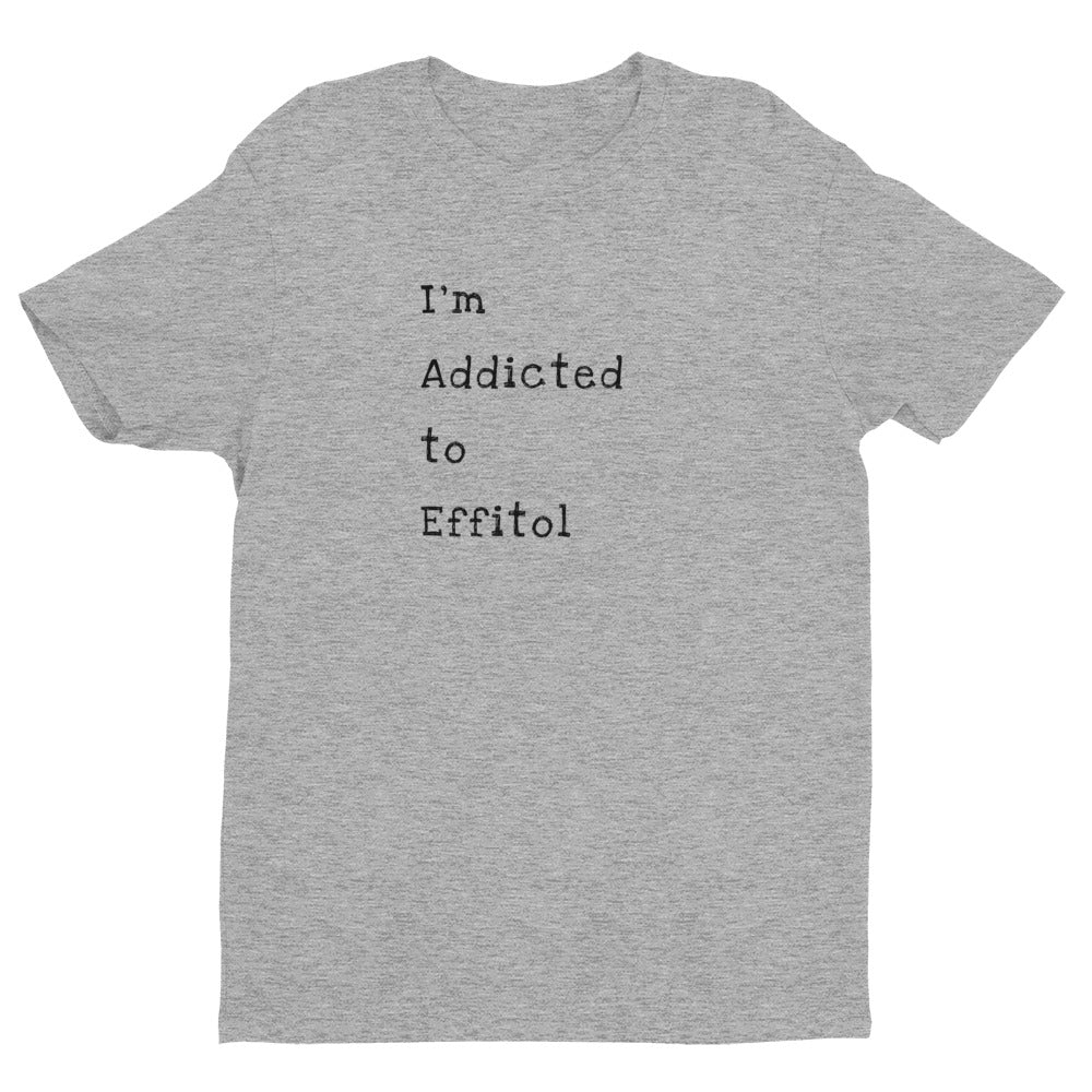 Men's Form-Fitting T-Shirt - I'm Addicted to Effitol (grey, white)