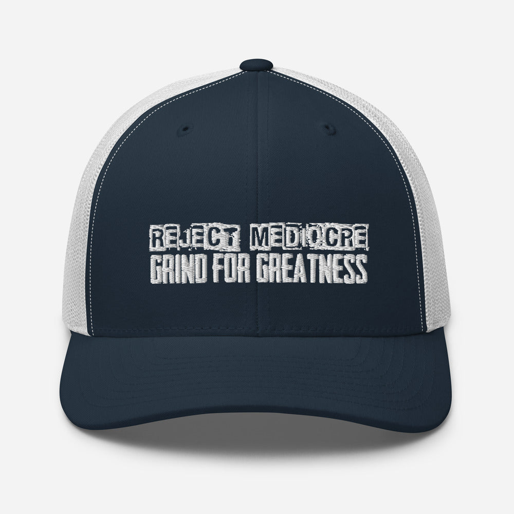 Trucker Cap - Reject Mediocre Grind For Greatness (variety of colors)