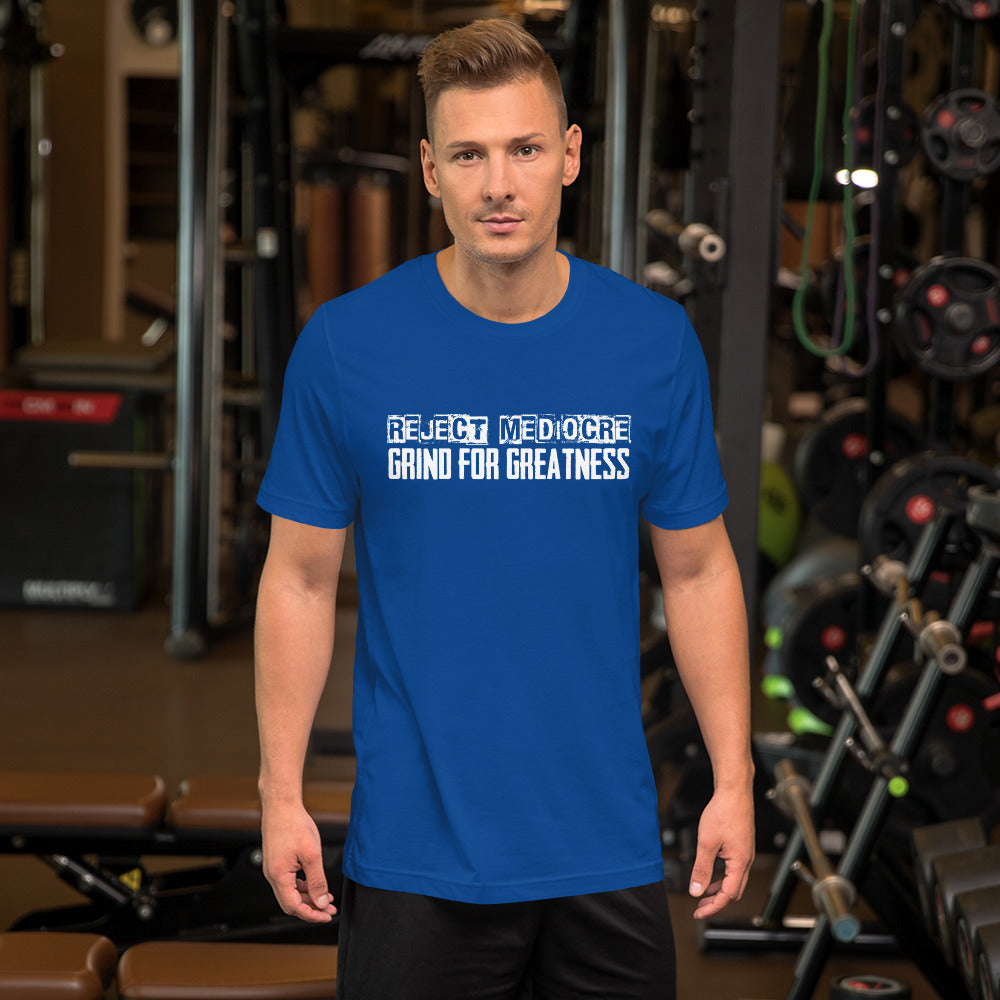 Men's Short-Sleeve T-Shirt - Reject Mediocre Grind For Greatness (variety of colors)