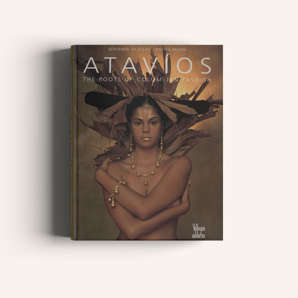 Atavíos, The Roots of Colombian Fashion - Villegas editores - Libros Colombia