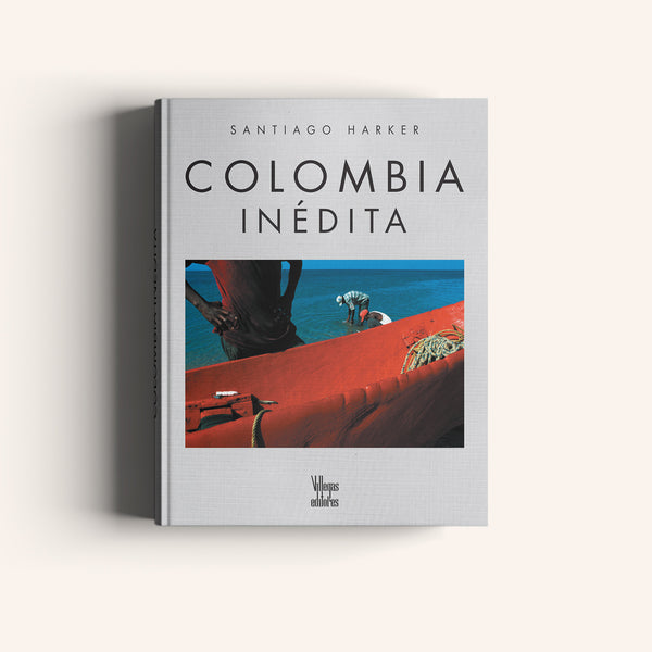Colombia Inédita - Villegas editores