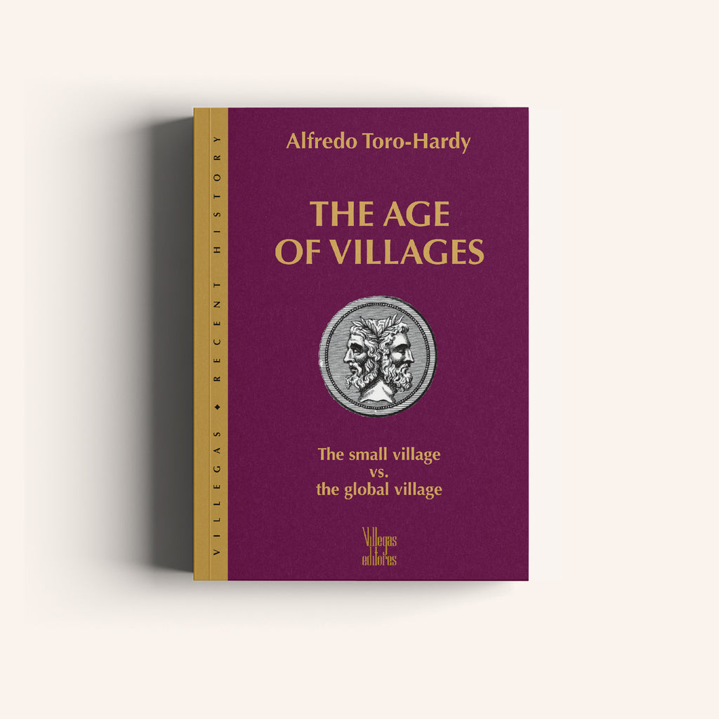 The Age of Villages - The Small Village vs. the Global Village - Villegas editores