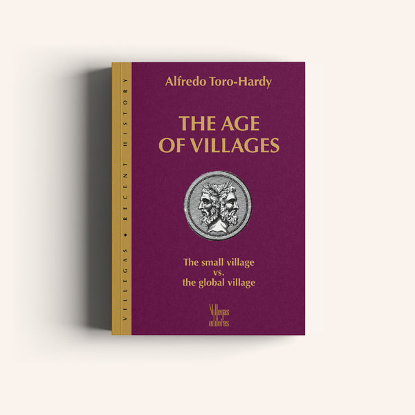 The Age of Villages - The Small Village vs. The Global Village - Villegas editores - Libros Colombia
