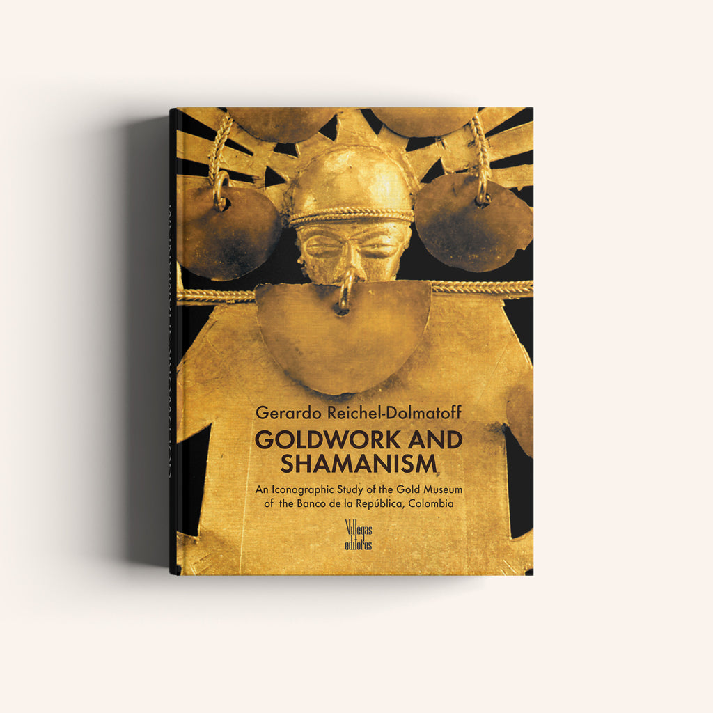Goldwork and Chamanism - Villegas editores - Libros Colombia