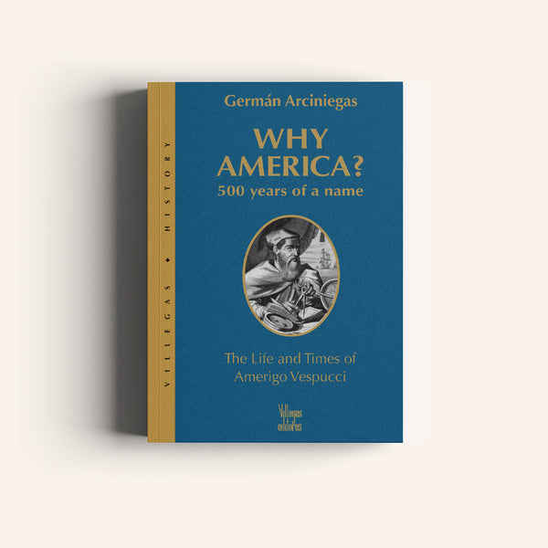 Why America? 500 years of a name - Villegas editores - Libros Colombia