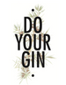 DO YOUR GIN US