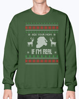 Ugly Sweater - Ask Your Mom if I'm real