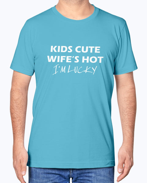 Cute Kids, Hot Wife, Lucky!!!  Canvas Unisex T-Shirt