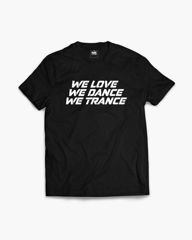 We Love We Dance We Trance T-Shirt in schwarz für Männer von RAVE Clothing
