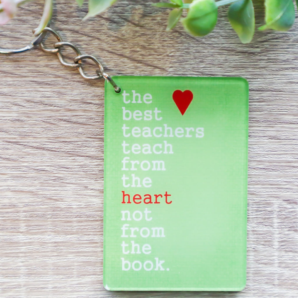 Teach From the Heart, Not from Book Keychain
