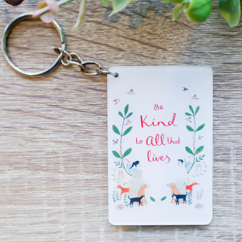Be Kind to Alll that Lives Keychain