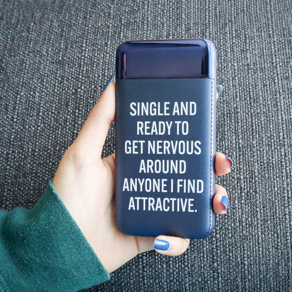Single And Ready To Get Nervous Power Bank