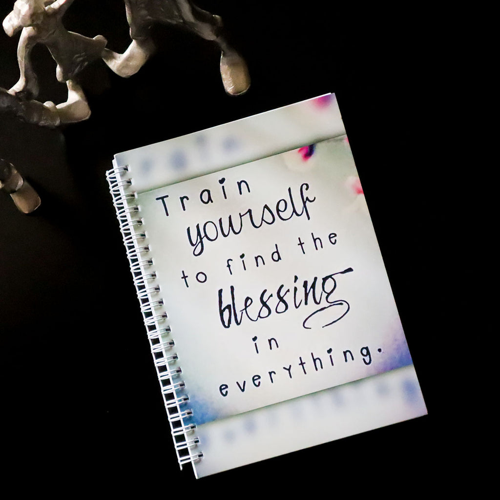 Train Yourself To Find Blessing In Everything A5 Notebook
