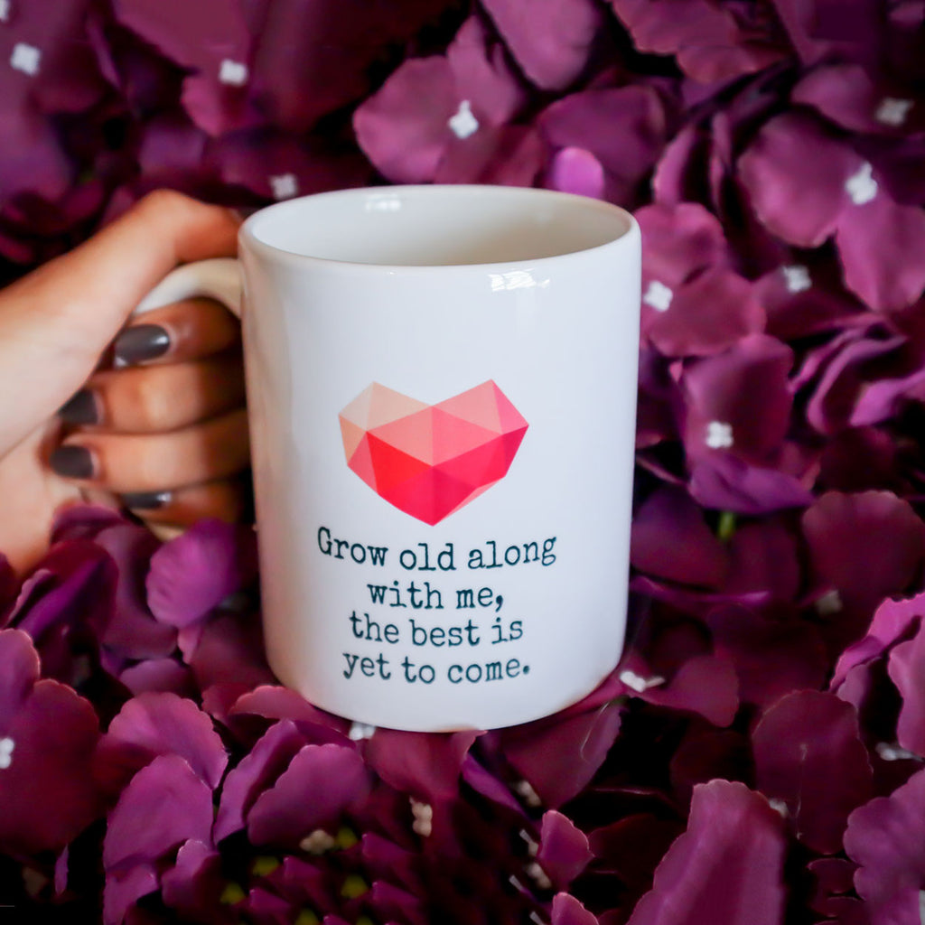 Grow Old With Me Mug