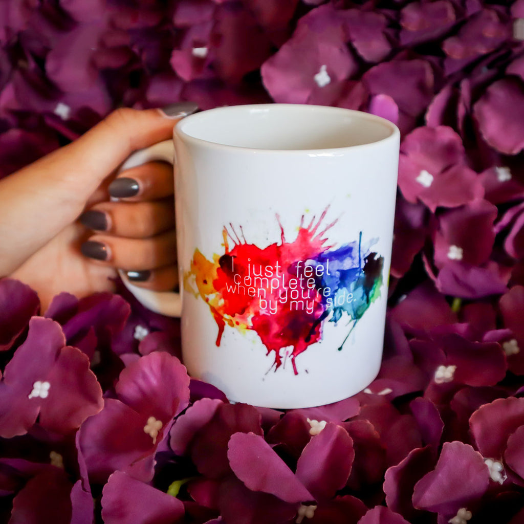I Just Feel Complete When You Are By My Side Mug