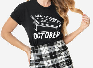 """Wake Me When It's October"" Tee - LAST ONE!"