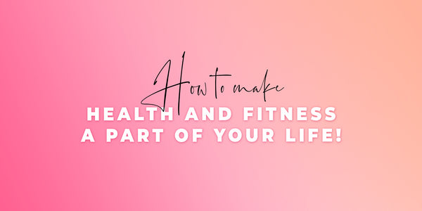 8 Tips To Make Health And Fitness A Part Of Your Life!