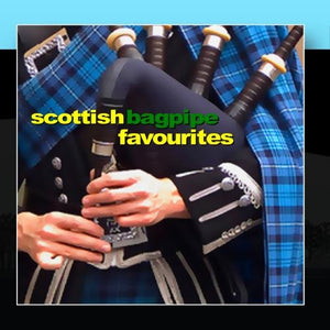 Scottish Bagpipe Favourites