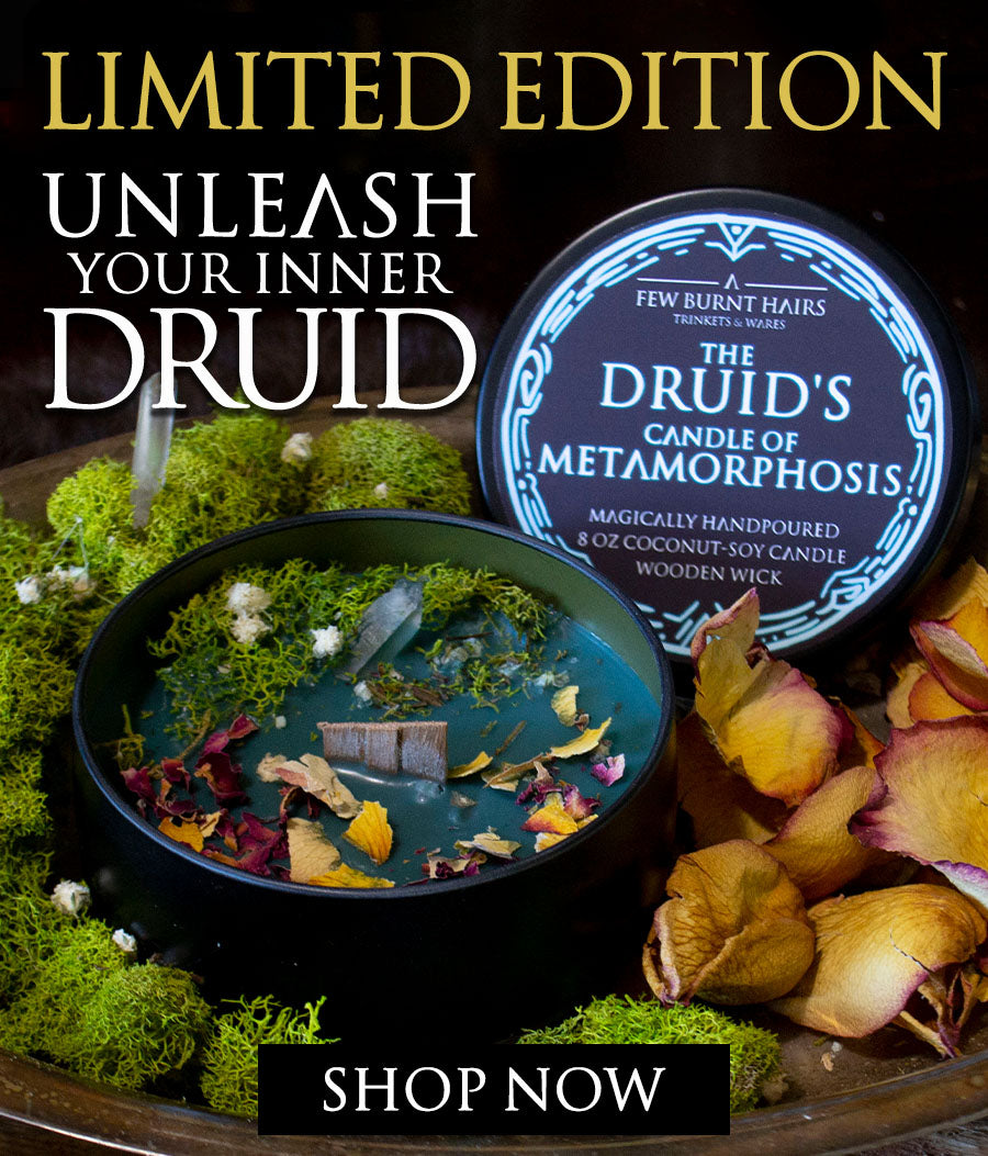 Limited Edition, Unleash your inner druid