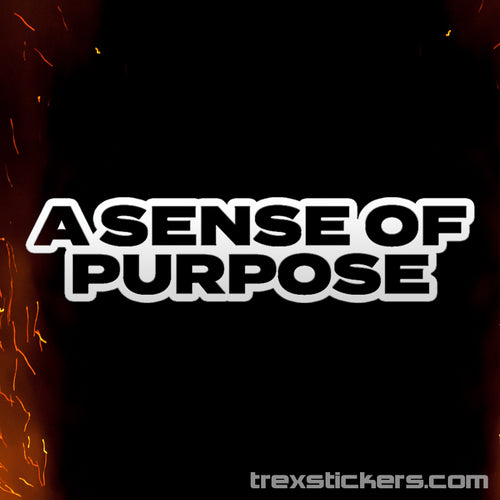A Sense of Purpose Vinyl Sticker