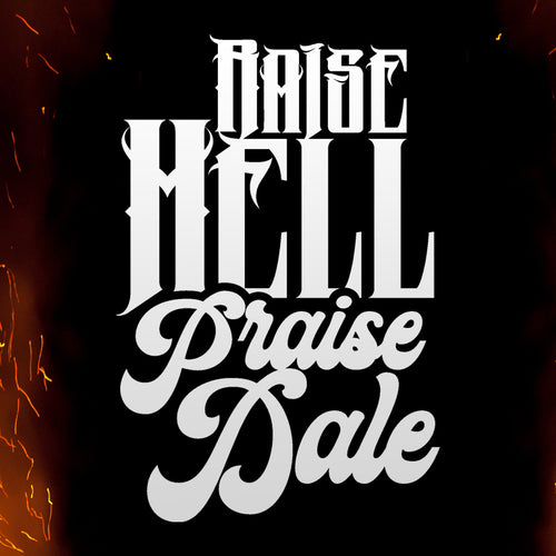 Raise Hell Praise Dale Vinyl Sticker