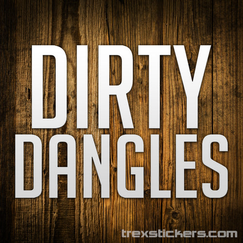 Dirty Dangles Letterkenny Vinyl Sticker