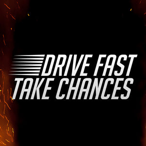 Drive Fast Take Chances Vinyl Sticker