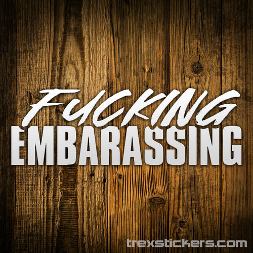 F#cking Embarassing Letterkenny Vinyl Sticker