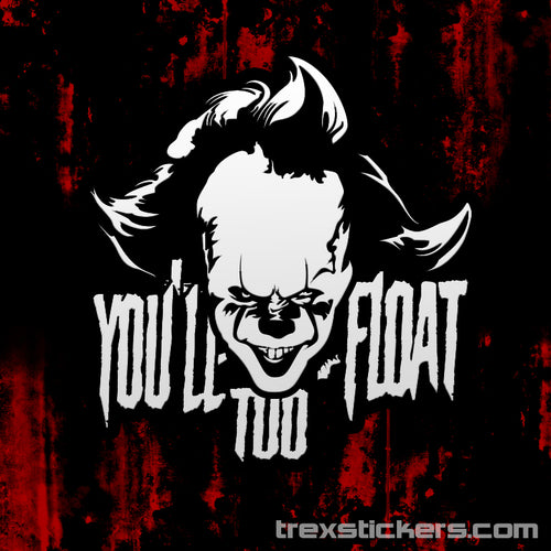 IT You'll Float Too Vinyl Sticker
